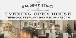 Evening Open House at The Garden District at Southlake Town Square - start Feb 19 2015 0530PM