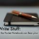 The Write Stuff 5 Reasons to Ditch the Clunky Apps and get a Pocket Notebook - May 06 2015 0600PM