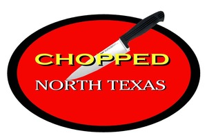 Chopped North Texas Culinary Event - start May 20 2015 0730AM