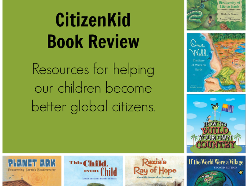 CitizenKid Book Reviews: Becoming a Global Citizen | Wisconsin Parent