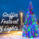 Get Ready for the Griffin Festival of Lights - Nov 16 2015 0300PM