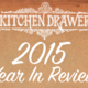 Kitchen Drawers Year in Review 2015 - Dec 24 2015 1200PM