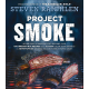 "Project ""Smoke"" by Steven Raichlen"