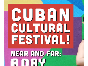 Cuban Cultural Festival - Near and Far A Day of Cuba - start Jul 14 2018 1000AM