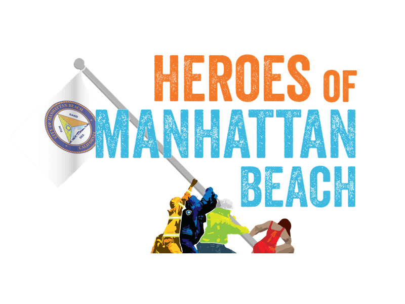 There Are Heroes Among Us, And In Manhattan Beach They Are The First  Responders Who Keep The Community Safe: The Manhattan Beach Police  Department, ...