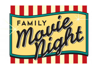 Family Movie Night - start Jan 01 2019 0600PM