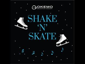 Shake N Skate - start Jan 20 2019 0600PM