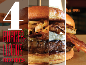 4 Burgerlicious Recipes You Have to Try For Yourself