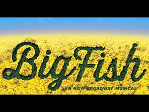 Big Fish - start Jul 12 2019 0730PM