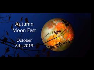 6th Annual Autumn Moon Fest  - start Oct 05 2019 0400PM