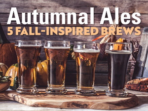 Autumnal Ales 5 Fall-Inspired Brews