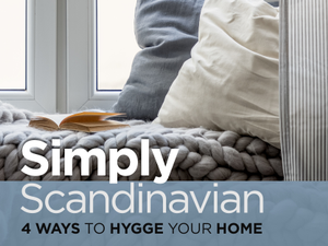 Simply Scandinavian 4 Ways to Hygge Your Home
