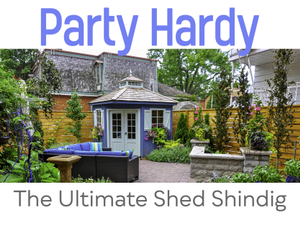 Party Hardy The Ultimate Shed Shindig