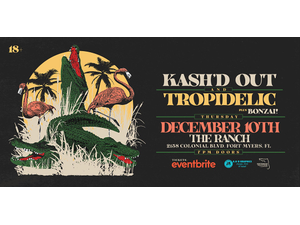 KASHD OUT  TROPIDELIC plus Bonzai - Ft Myers - start Dec 10 2020 0700PM